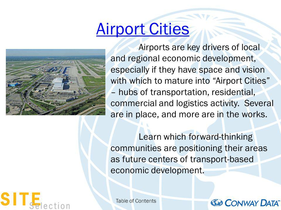 Airport Cities Table of Contents Airports are key drivers of local and regional economic development, especially if they have space and vision with wh