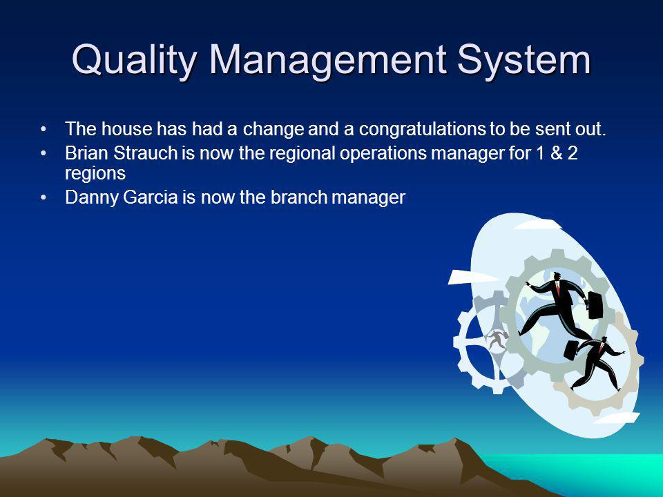 Quality Management System The house has had a change and a congratulations to be sent out.