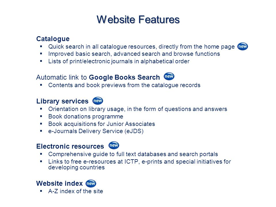 Website Features Catalogue Quick search in all catalogue resources, directly from the home page Improved basic search, advanced search and browse func