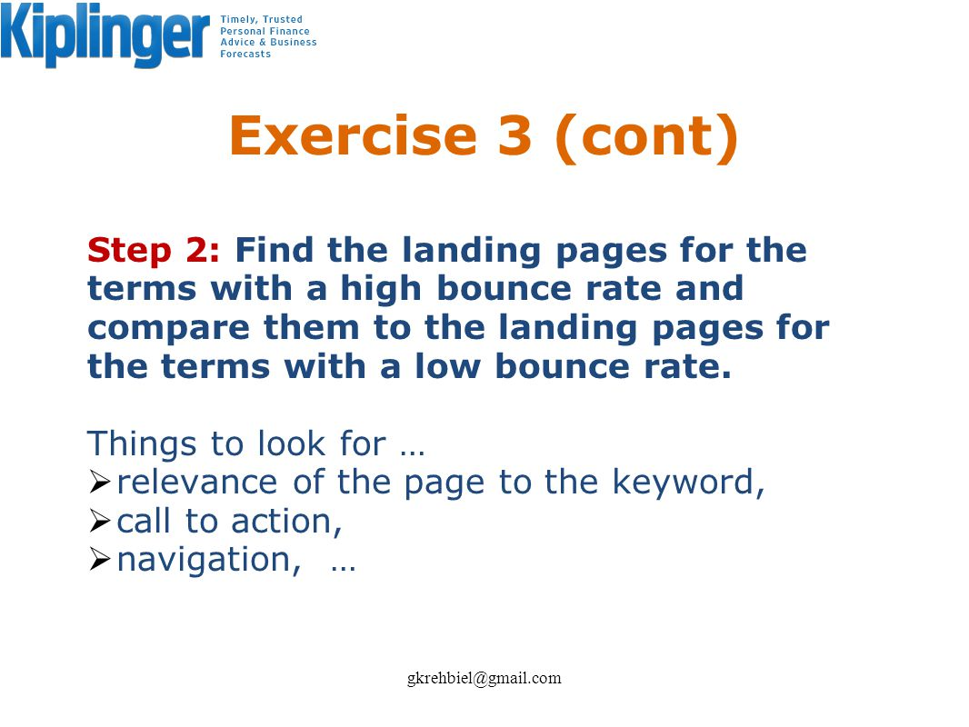 Exercise 3 (cont) Step 2: Find the landing pages for the terms with a high bounce rate and compare them to the landing pages for the terms with a low