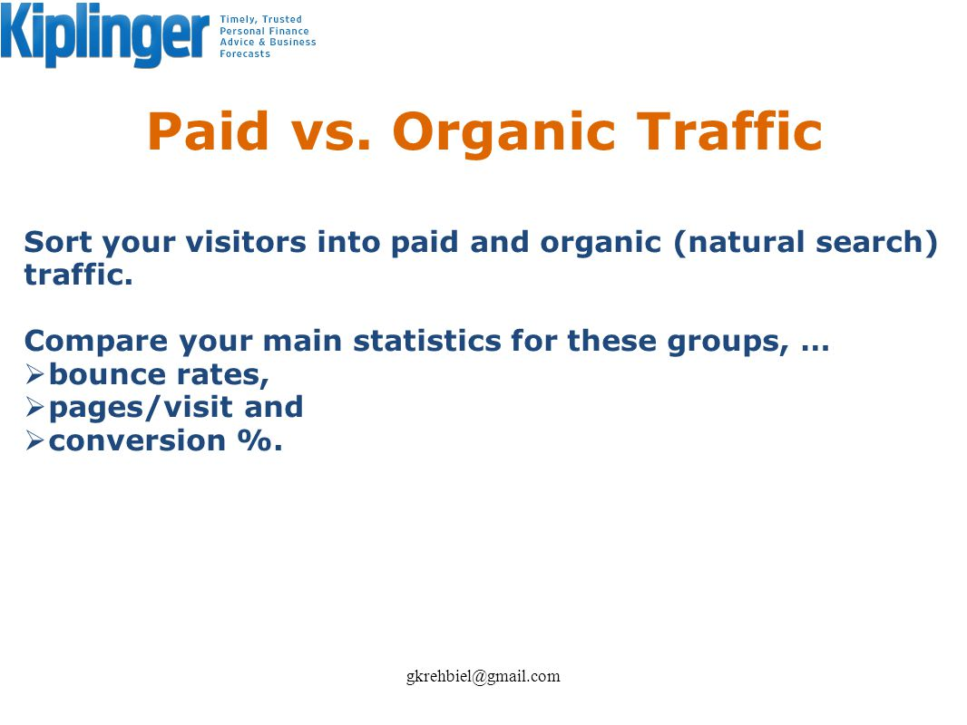 Paid vs. Organic Traffic Sort your visitors into paid and organic (natural search) traffic. Compare your main statistics for these groups, … bounce ra