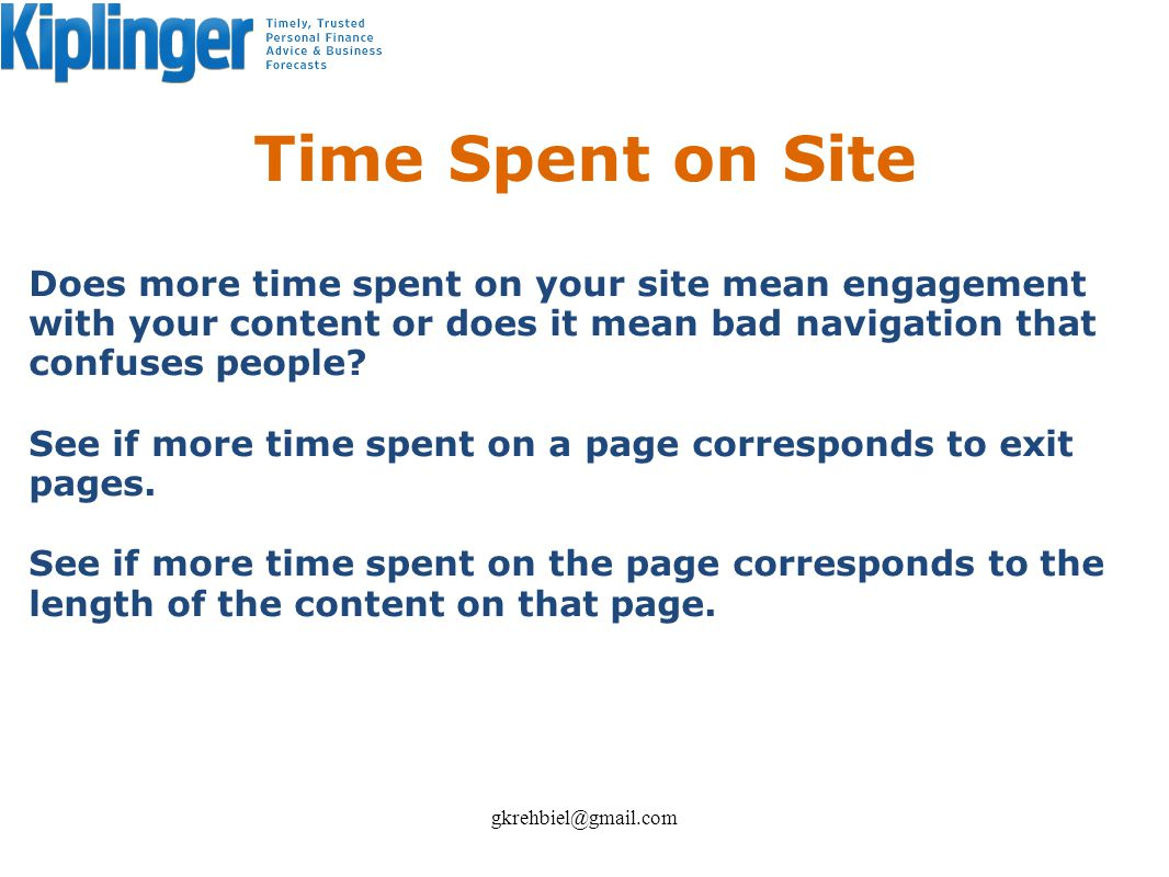 Time Spent on Site Does more time spent on your site mean engagement with your content or does it mean bad navigation that confuses people? See if mor