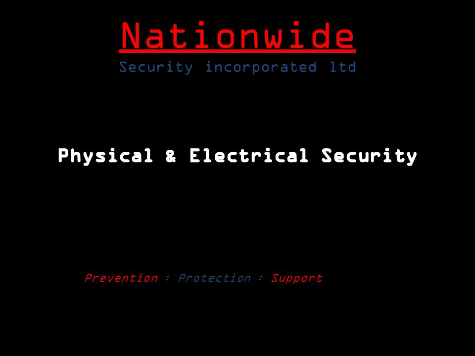 Prevention : Protection : Support Nationwide Security incorporated ltd