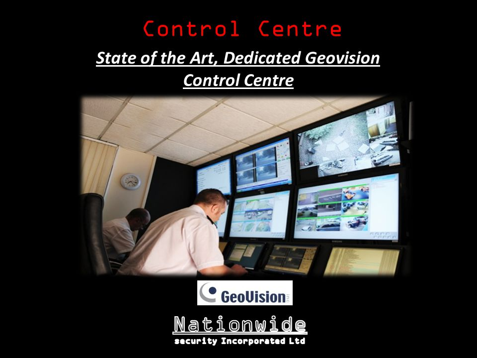 Control Centre State of the Art, Dedicated Geovision Control Centre