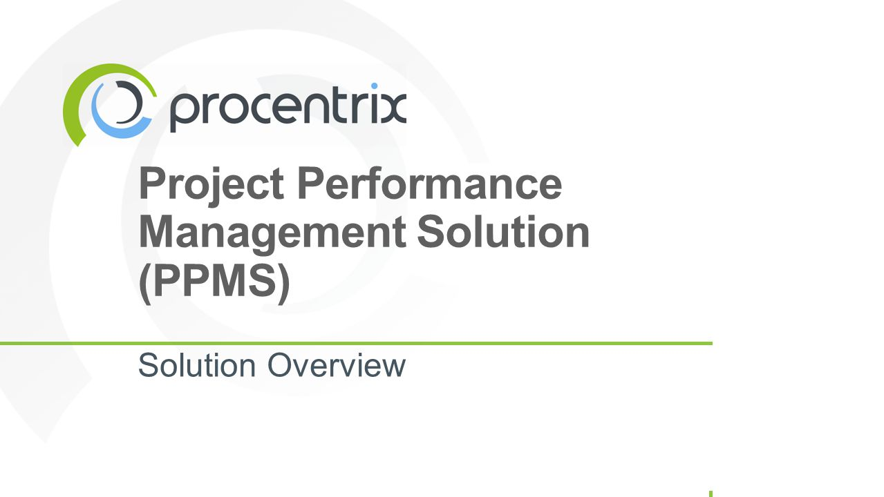 Project Performance Management Solution (PPMS) Solution Overview