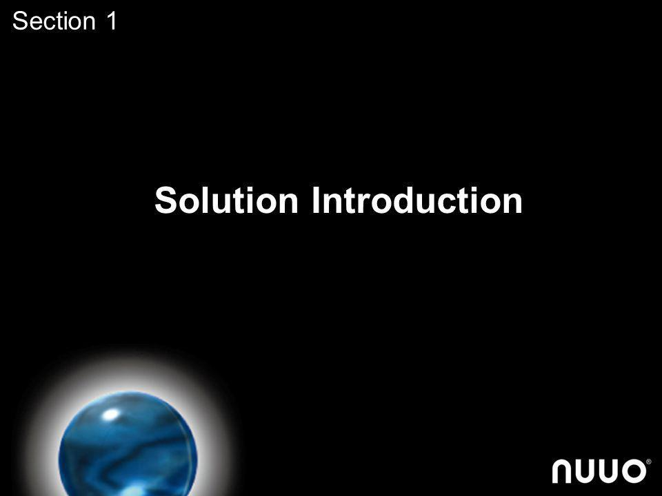 Agenda Solution Introduction Key Benefits and Features Applications www.nuuo.com