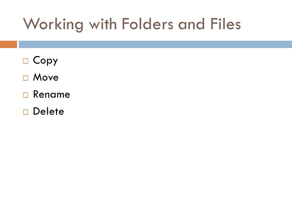 Working with Folders and Files Copy Move Rename Delete
