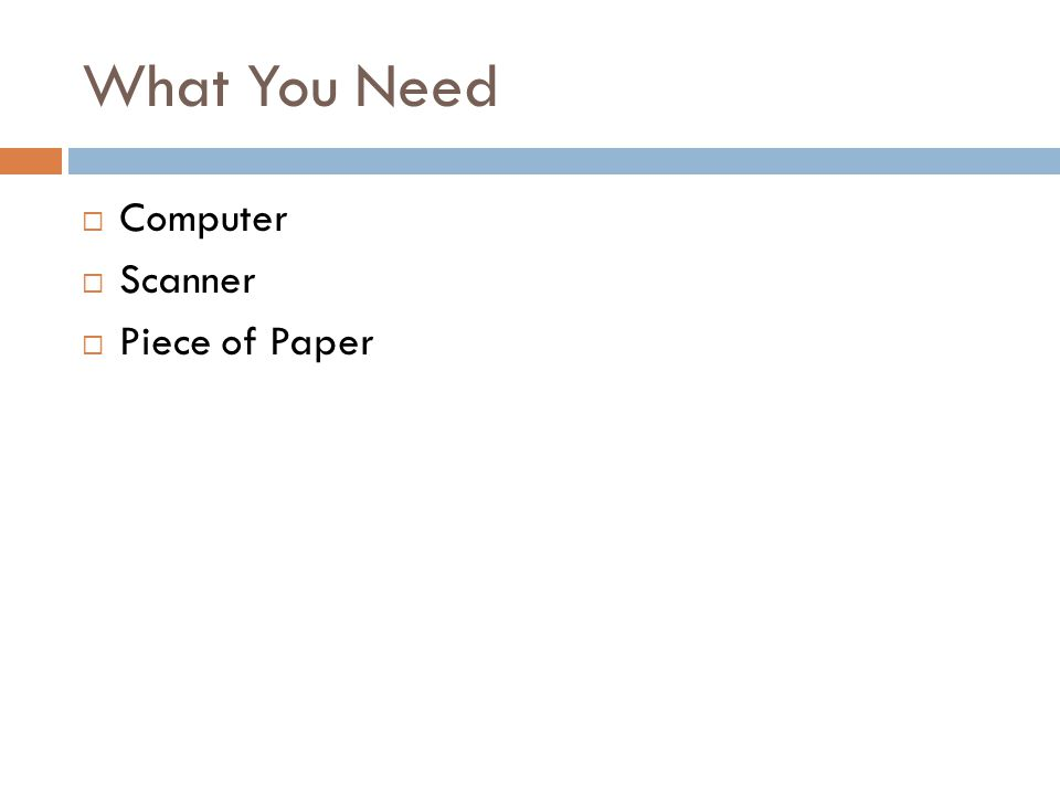 What You Need Computer Scanner Piece of Paper