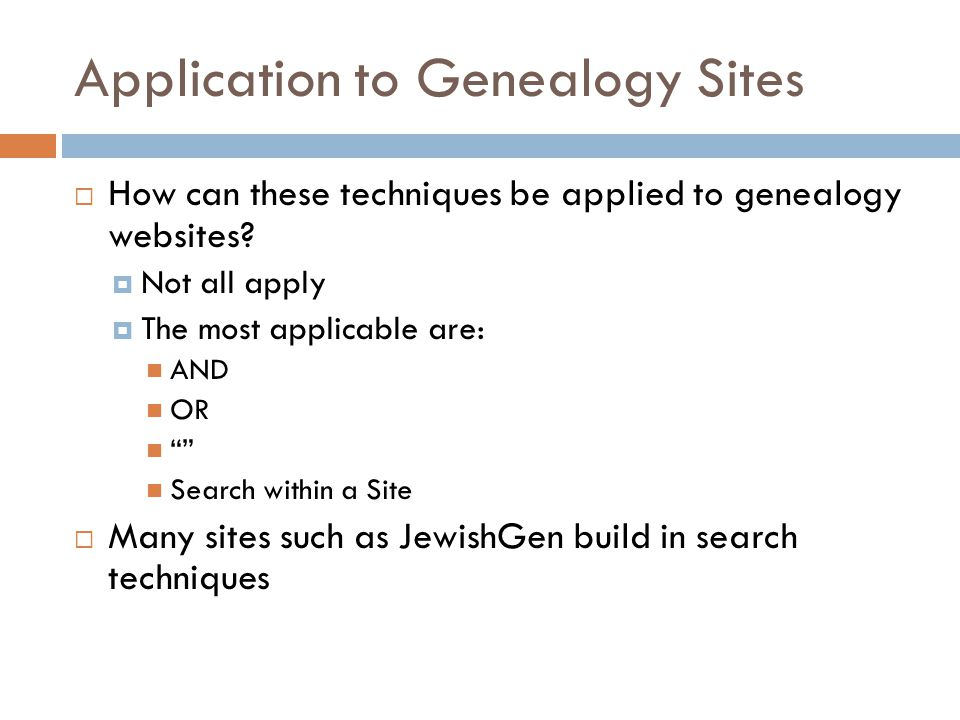 Application to Genealogy Sites How can these techniques be applied to genealogy websites.