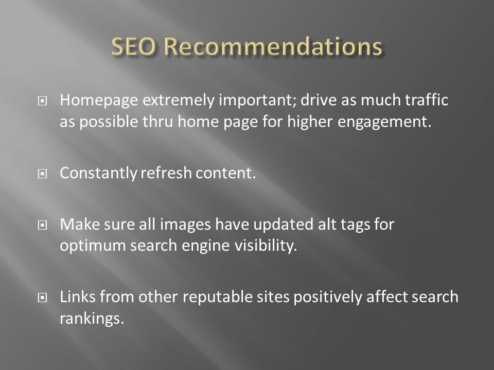 Homepage extremely important; drive as much traffic as possible thru home page for higher engagement.