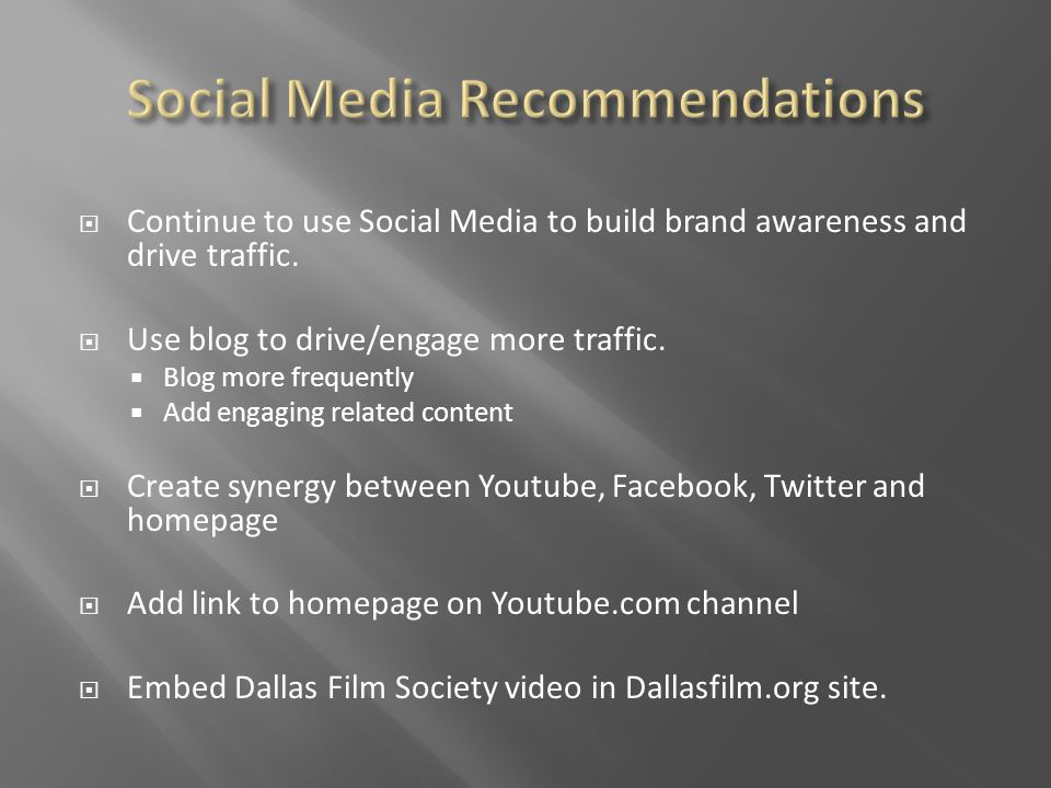 Continue to use Social Media to build brand awareness and drive traffic.