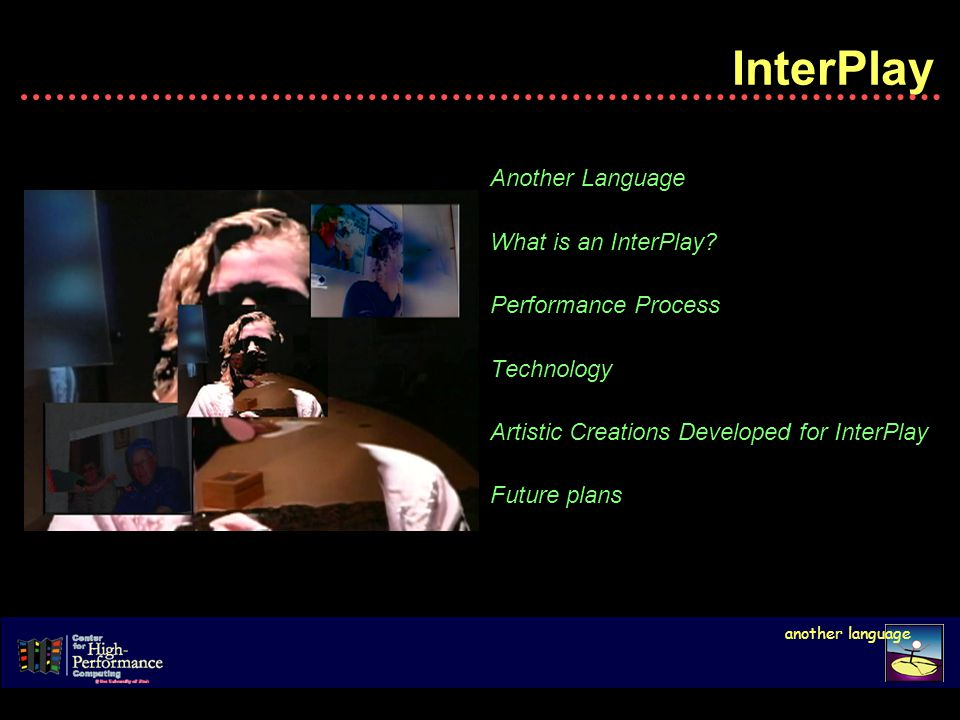 InterPlay Another Language What is an InterPlay.