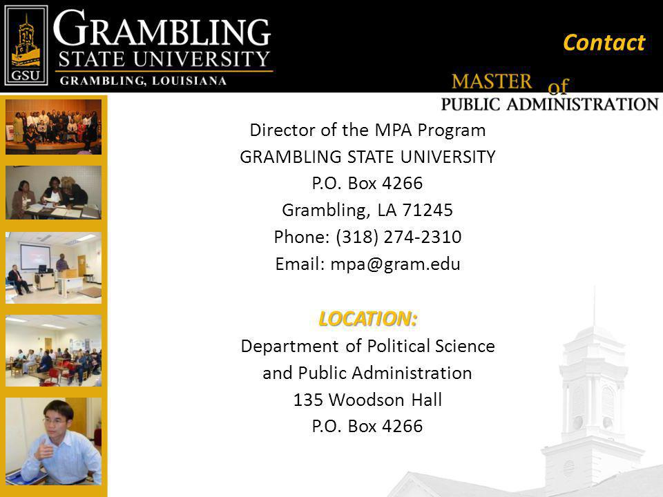 Contact Director of the MPA Program GRAMBLING STATE UNIVERSITY P.O.