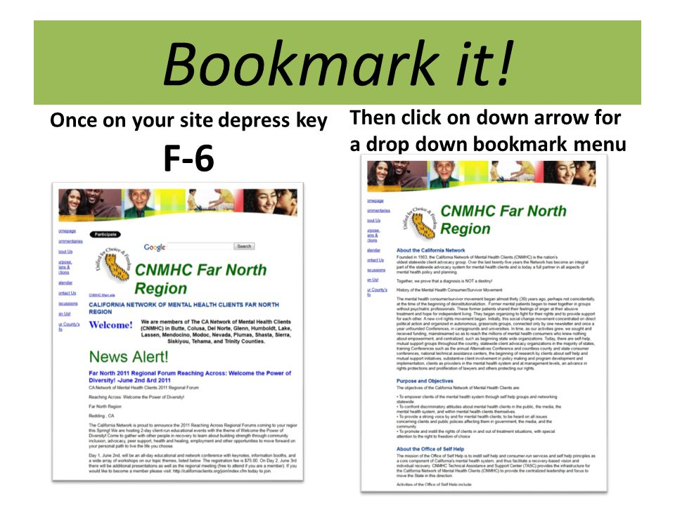 Bookmark it! Once on your site depress key F-6 Then click on down arrow for a drop down bookmark menu