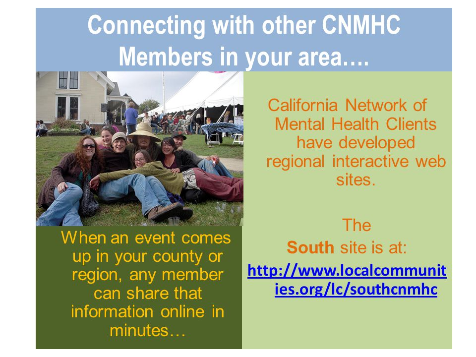 Connecting with other CNMHC Members in your area…. When an event comes up in your county or region, any member can share that information online in mi