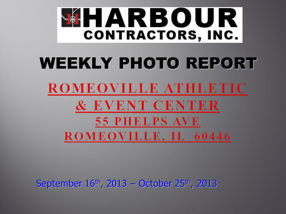 WEEKLY PHOTO REPORT WEEKLY PHOTO REPORT September 16 th, 2013 – October 25 th, 2013