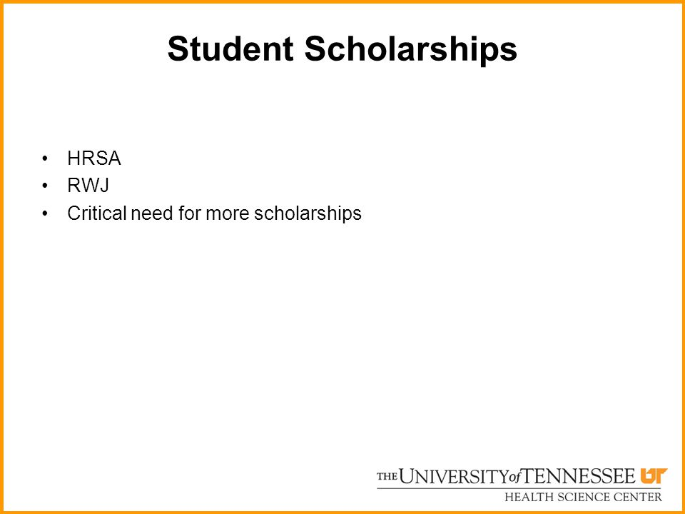 Student Scholarships HRSA RWJ Critical need for more scholarships