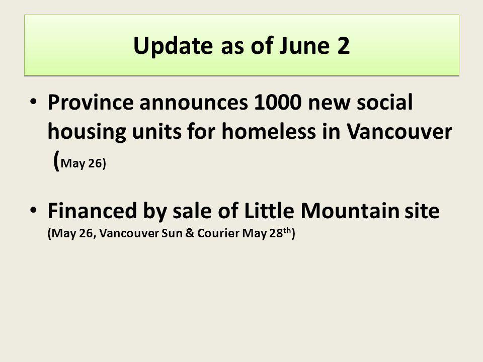 Province announces 1000 new social housing units for homeless in Vancouver ( May 26) Financed by sale of Little Mountain site (May 26, Vancouver Sun &