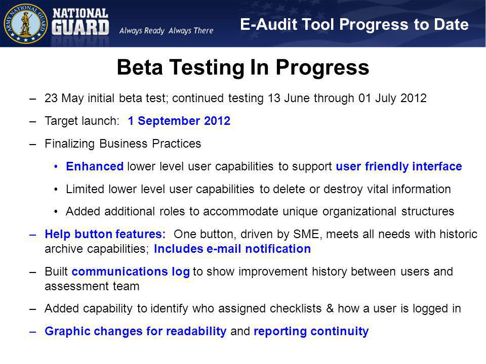 Beta Testing In Progress –23 May initial beta test; continued testing 13 June through 01 July 2012 –Target launch: 1 September 2012 –Finalizing Busine