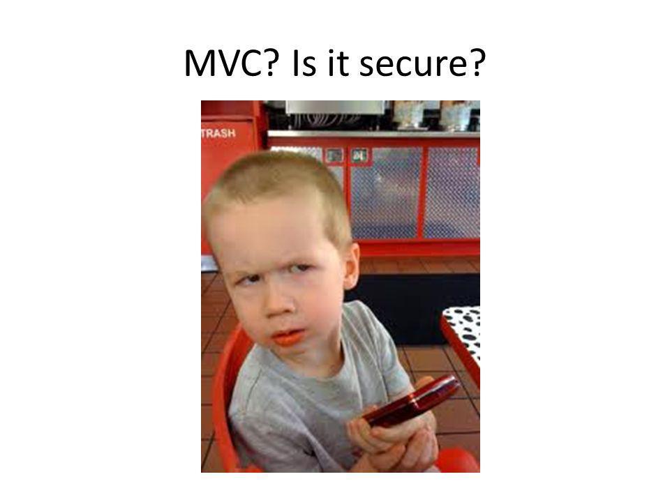 MVC Is it secure