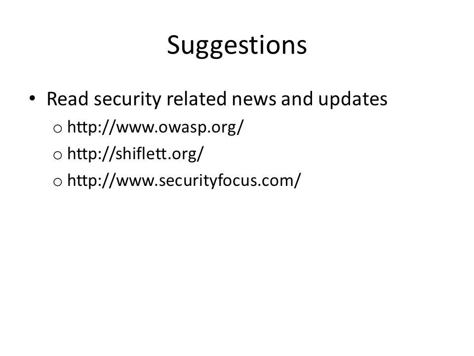 Suggestions Read security related news and updates o   o   o