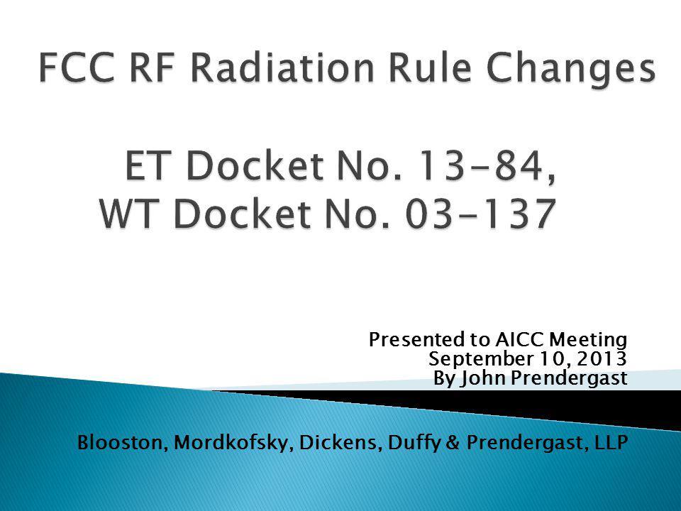 Presented to AICC Meeting September 10, 2013 By John Prendergast Blooston, Mordkofsky, Dickens, Duffy & Prendergast, LLP