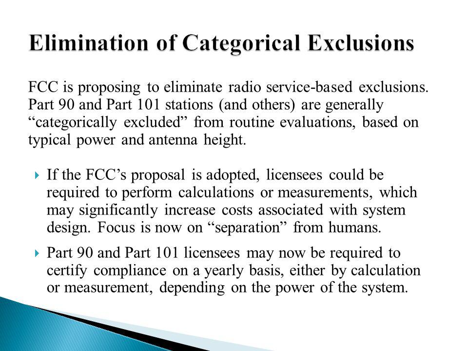 FCC is proposing to eliminate radio service-based exclusions.
