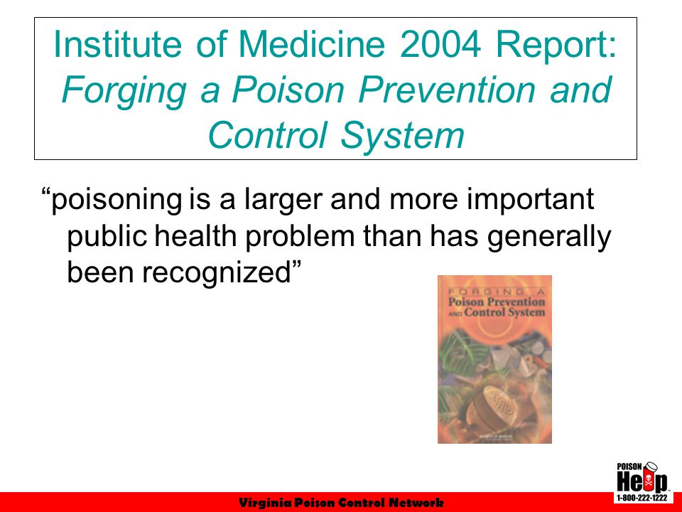 Virginia Poison Control Network Falls19,08945% Poisoning6,87716% Motor Vehicle4,22010% Injury in Virginia: 2008 Top 3 causes of injury hospitalization