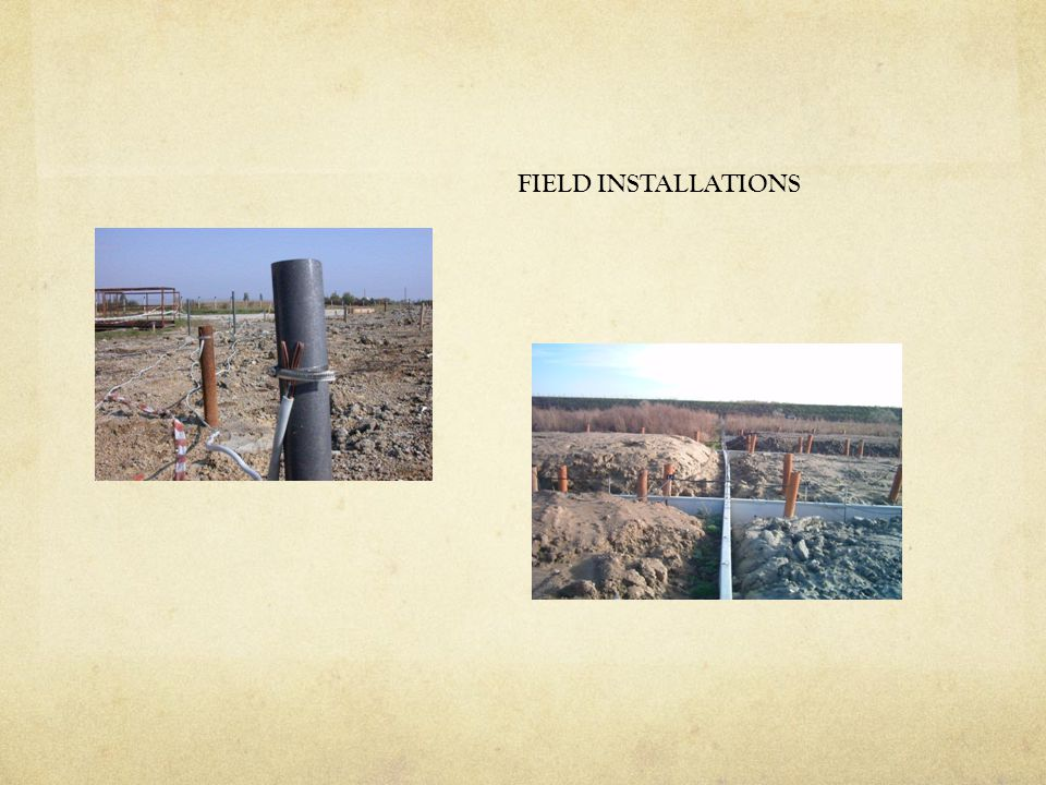 FIELD INSTALLATIONS