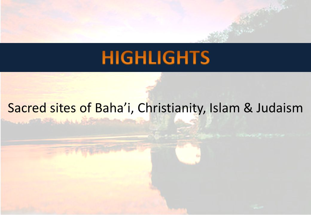 Sacred sites of Bahai, Christianity, Islam & Judaism