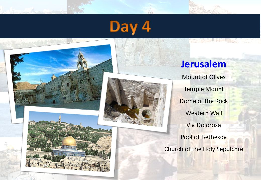 Jerusalem Mount of Olives Temple Mount Dome of the Rock Western Wall Via Dolorosa Pool of Bethesda Church of the Holy Sepulchre