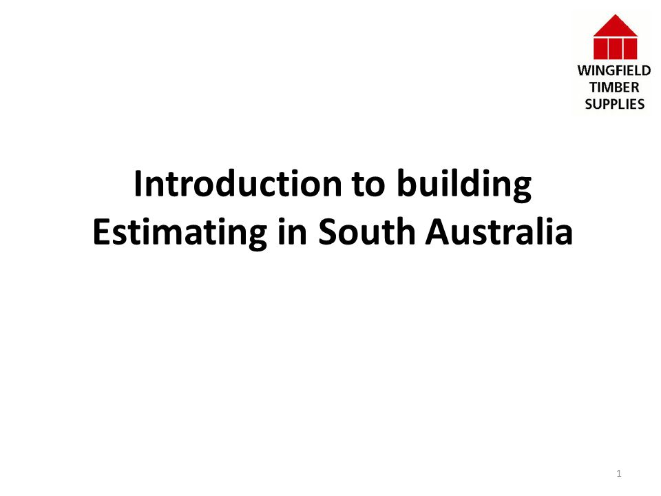 Introduction to building Estimating in South Australia 1