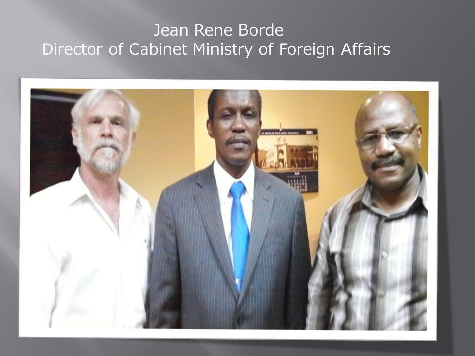 Jean Rene Borde Director of Cabinet Ministry of Foreign Affairs