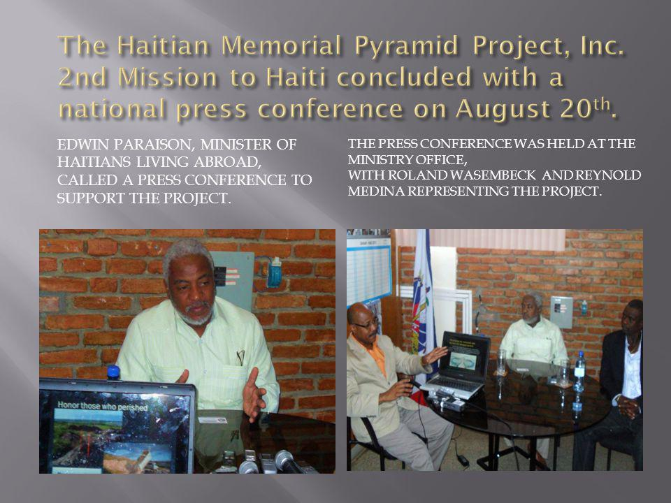 EDWIN PARAISON, MINISTER OF HAITIANS LIVING ABROAD, CALLED A PRESS CONFERENCE TO SUPPORT THE PROJECT.