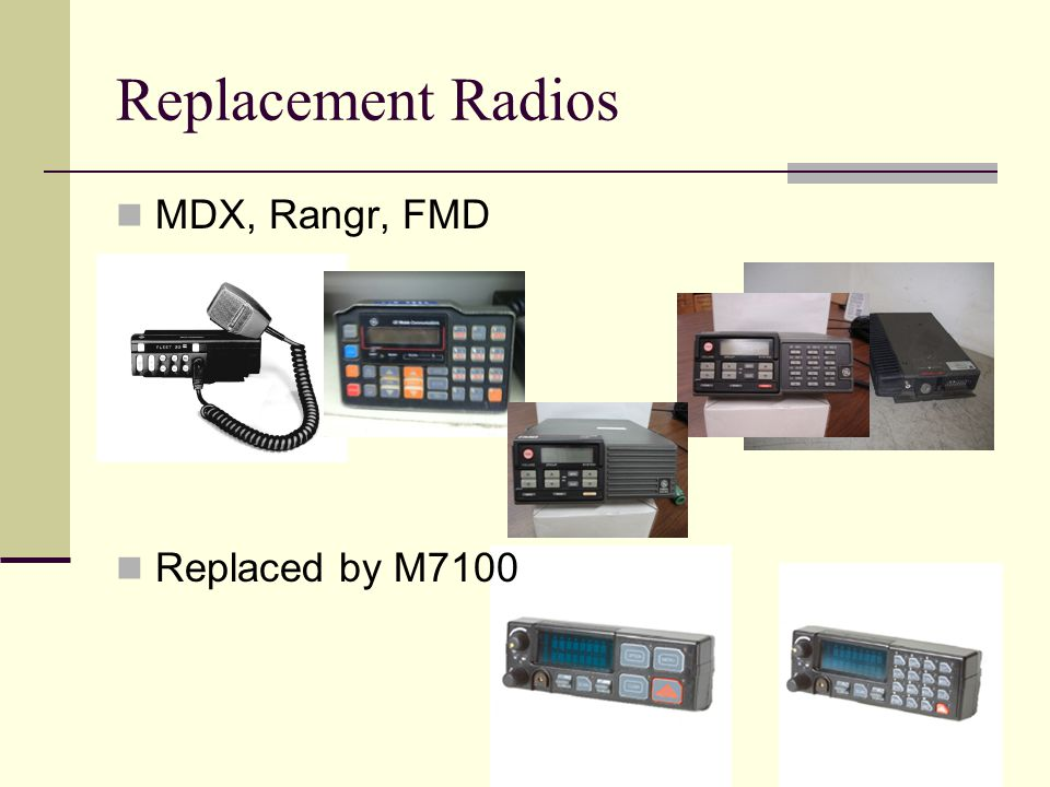 Replacement Radios MDX, Rangr, FMD Replaced by M7100