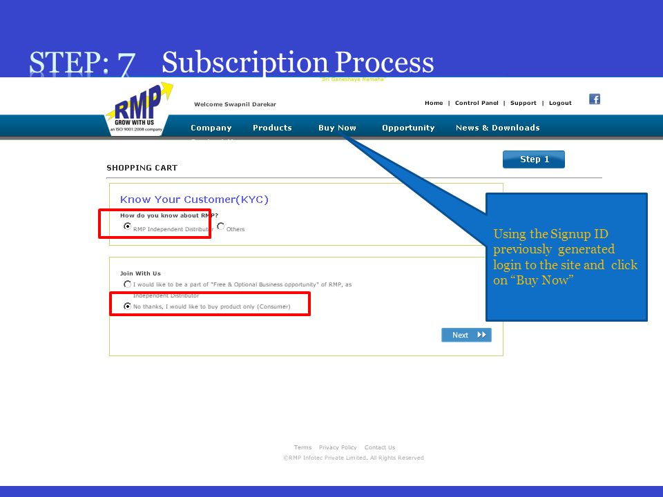 Subscription Process Using the Signup ID previously generated login to the site and click on Buy Now