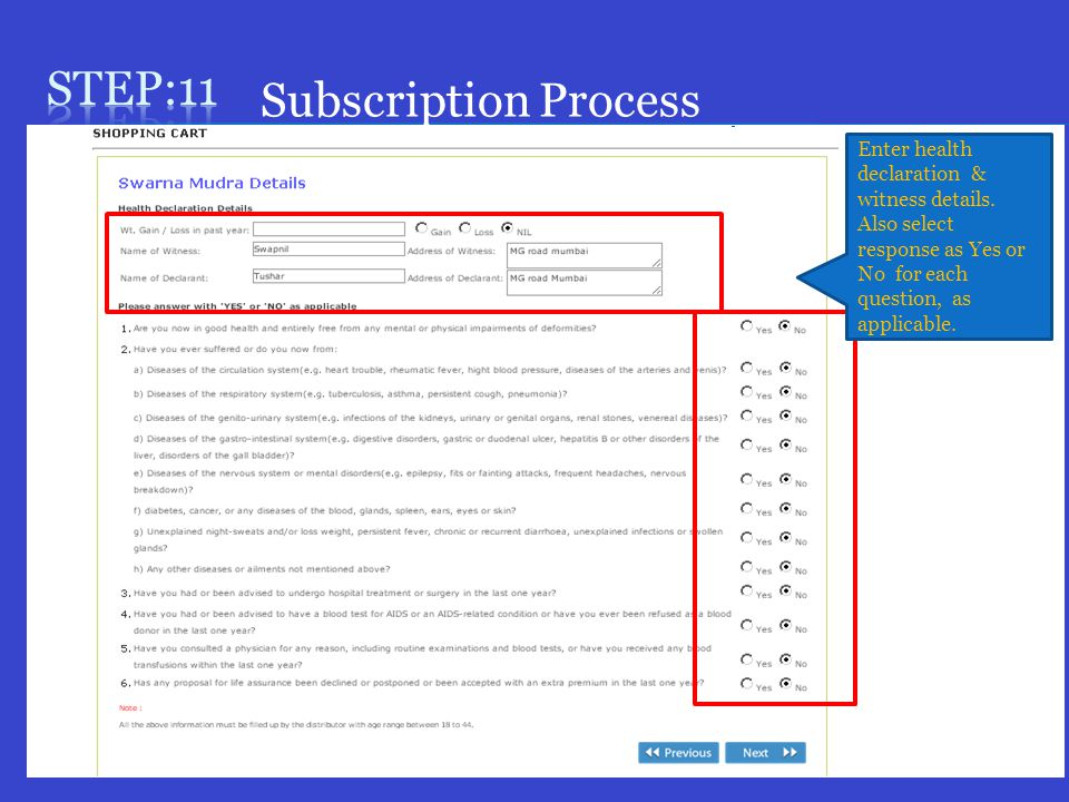 Subscription Process Enter health declaration & witness details. Also select response as Yes or No for each question, as applicable.