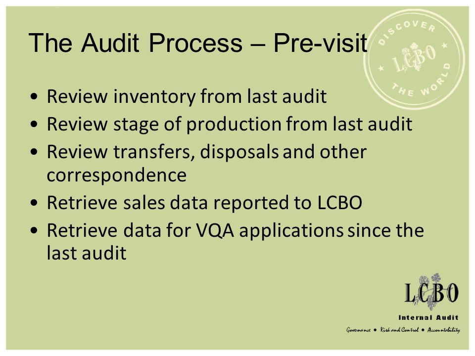 The Audit Process – Pre-visit Review inventory from last audit Review stage of production from last audit Review transfers, disposals and other corres