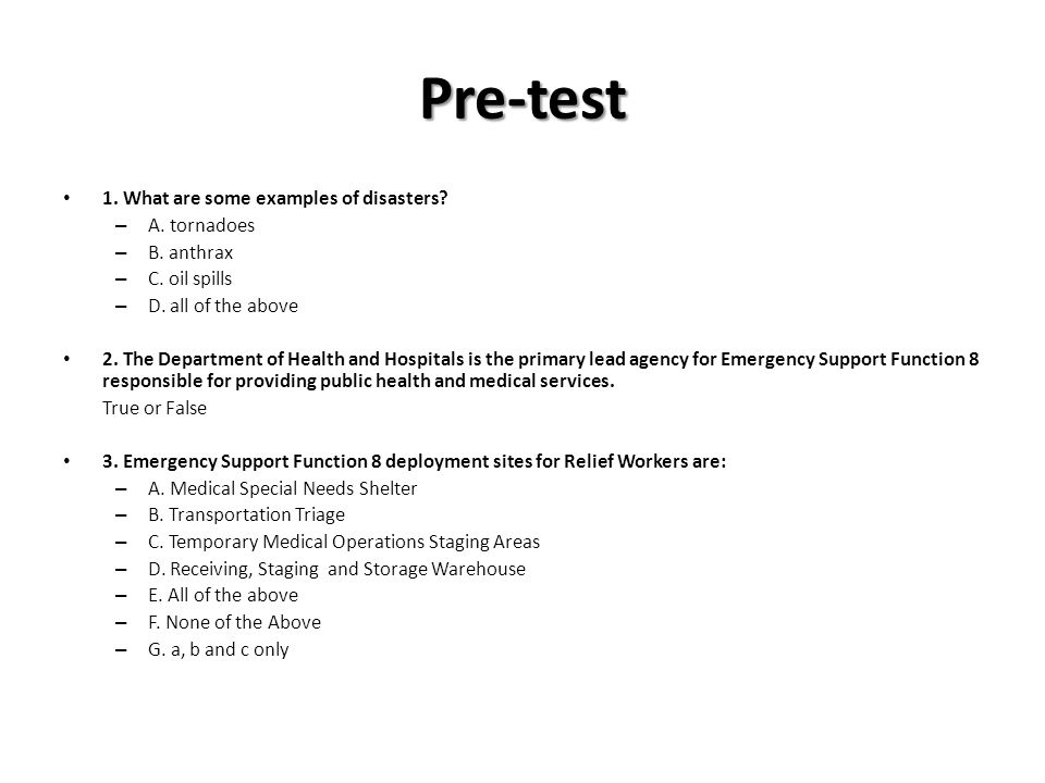 Pre-test 1. What are some examples of disasters. – A.