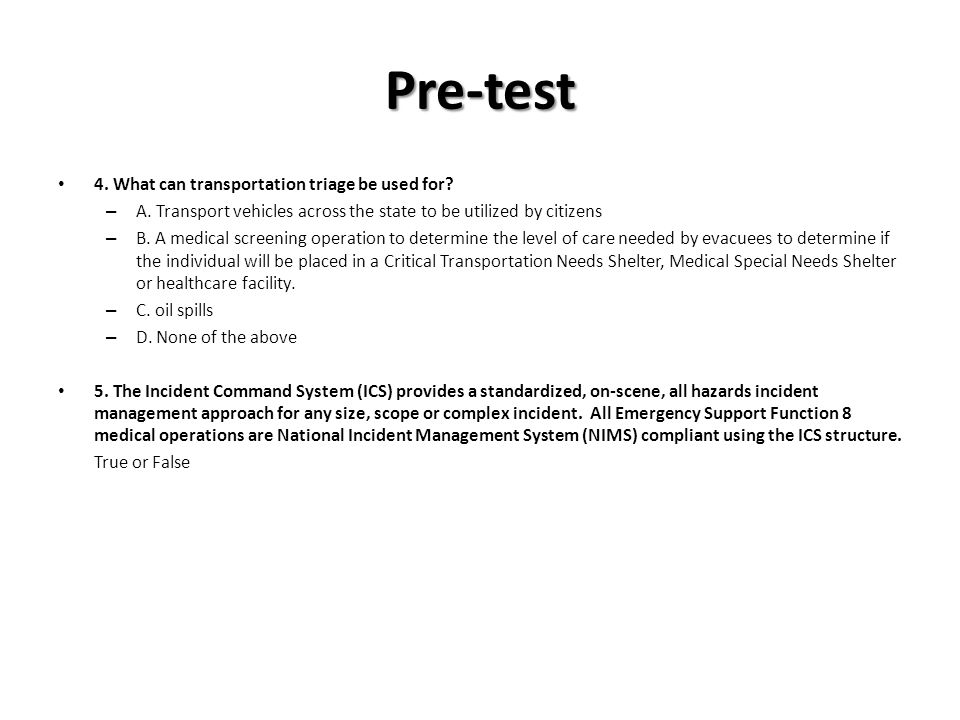 Pre-test 4. What can transportation triage be used for.