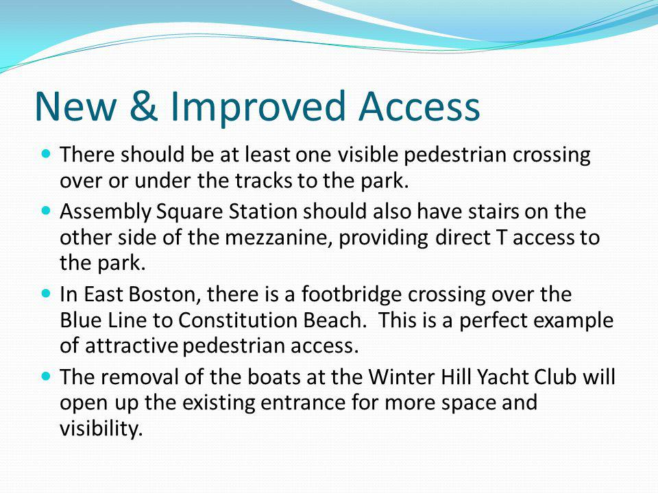 New & Improved Access There should be at least one visible pedestrian crossing over or under the tracks to the park. Assembly Square Station should al