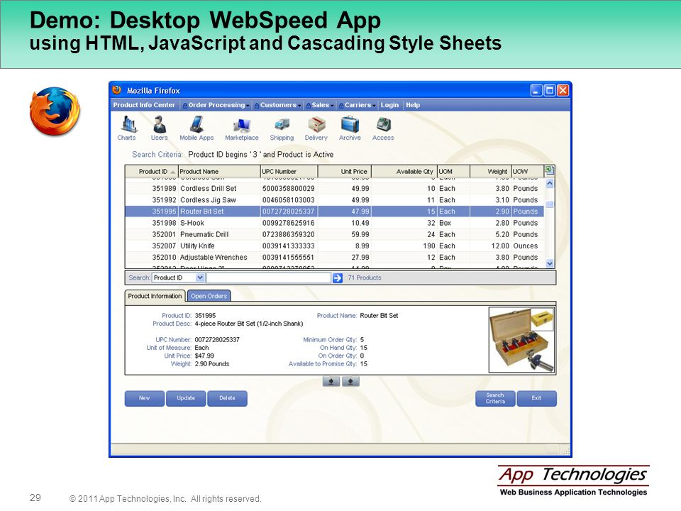 © 2011 App Technologies, Inc. All rights reserved. 29 Demo: Desktop WebSpeed App using HTML, JavaScript and Cascading Style Sheets