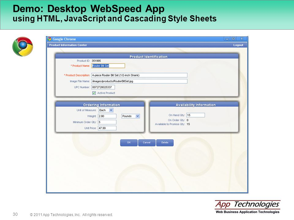 © 2011 App Technologies, Inc. All rights reserved. 30 Demo: Desktop WebSpeed App using HTML, JavaScript and Cascading Style Sheets