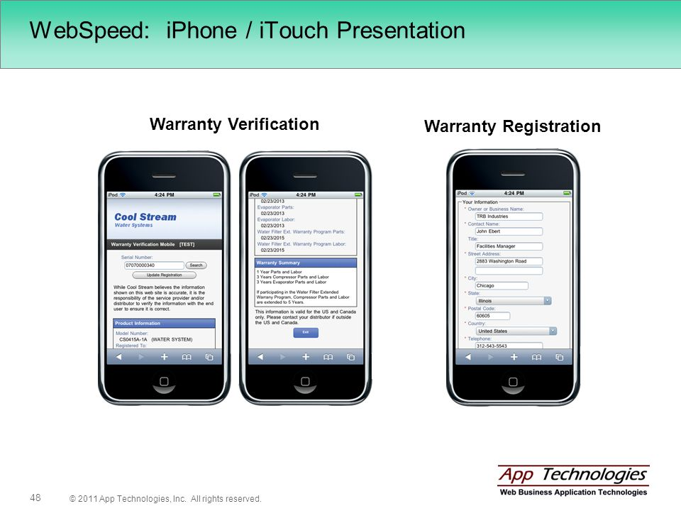 © 2011 App Technologies, Inc. All rights reserved. 48 WebSpeed: iPhone / iTouch Presentation Warranty Verification Warranty Registration