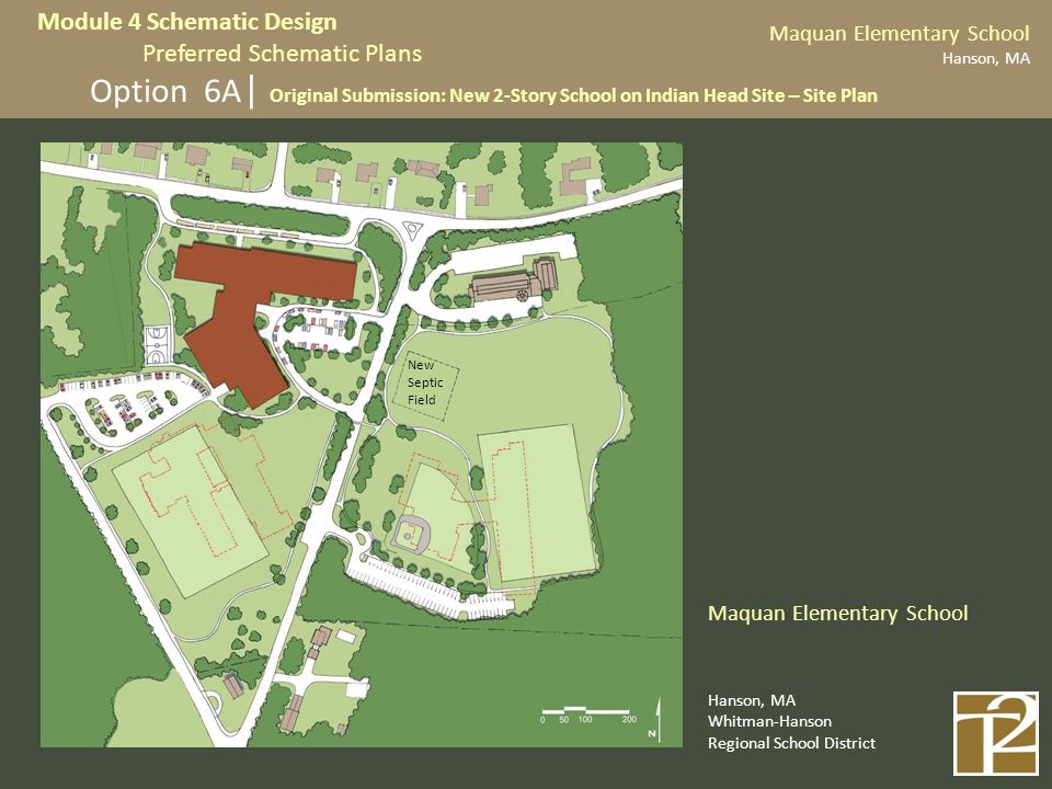 Option 6A | Original Submission: New 2-Story School on Indian Head Site – Site Plan Maquan Elementary School Hanson, MA Whitman-Hanson Regional School District Module 4 Schematic Design Preferred Schematic Plans New Septic Field Maquan Elementary School Hanson, MA