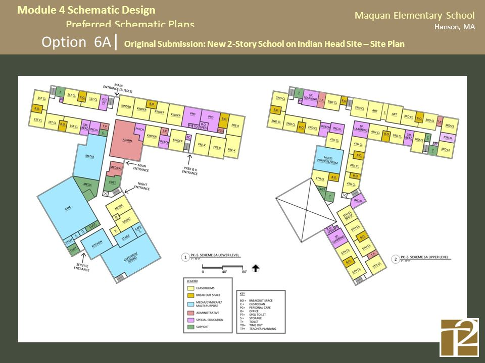 Maquan Elementary School Hanson, MA Module 4 Schematic Design Preferred Schematic Plans Option 6A | Original Submission: New 2-Story School on Indian