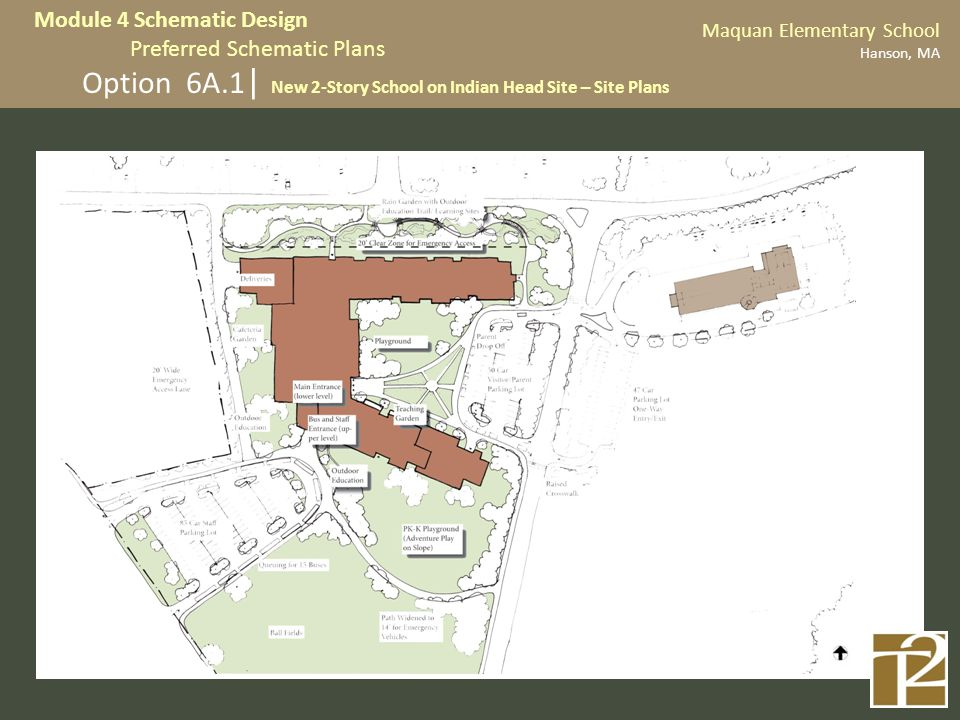 Option 6A.1 | New 2-Story School on Indian Head Site – Site Plans Maquan Elementary School Hanson, MA Module 4 Schematic Design Preferred Schematic Pl