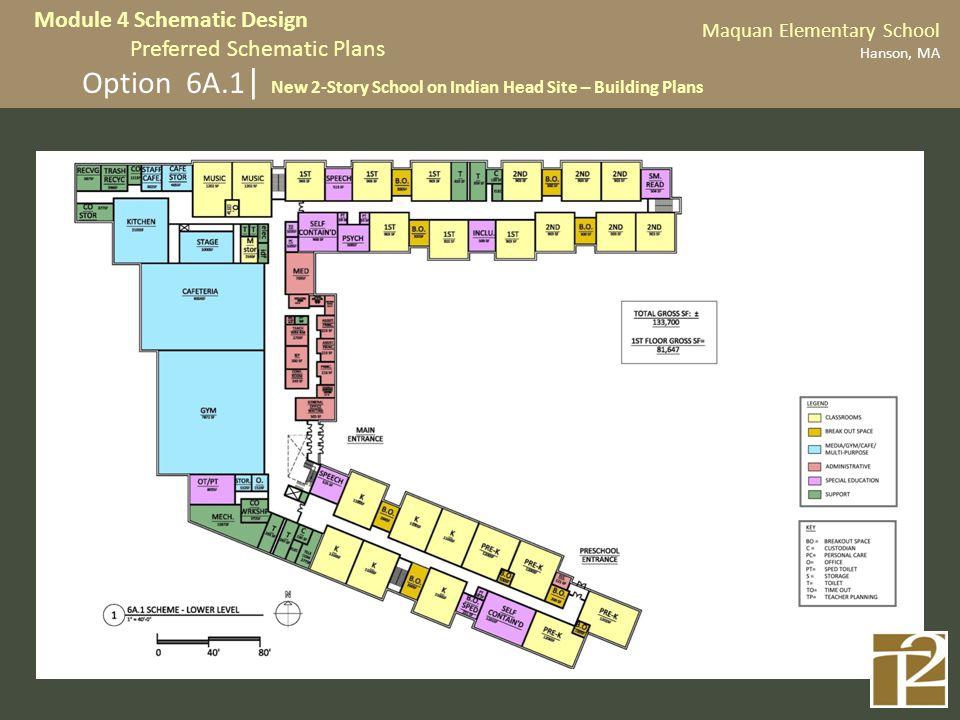 Option 6A.1 | New 2-Story School on Indian Head Site – Building Plans Maquan Elementary School Hanson, MA Module 4 Schematic Design Preferred Schemati