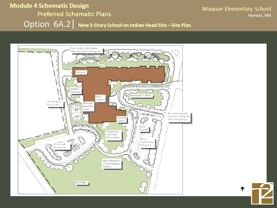 Option 6A.2 | New 3-Story School on Indian Head Site – Site Plan Maquan Elementary School Hanson, MA Module 4 Schematic Design Preferred Schematic Plans