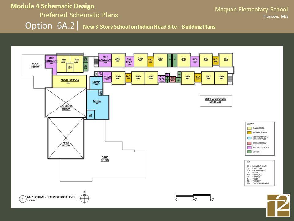 Option 6A.2 | New 3-Story School on Indian Head Site – Building Plans Maquan Elementary School Hanson, MA Module 4 Schematic Design Preferred Schemati